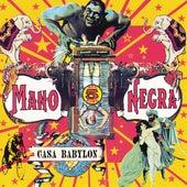 Casa Babylon by Mano Negra
