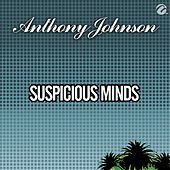 Suspicious Minds by Anthony Johnson