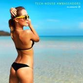 Tech-House Ambassadors by Various Artists
