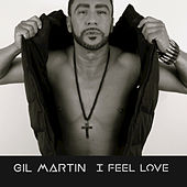 I Feel Love by Gil Martin