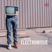 La Musique Électronique by Various Artists