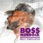 Self Employed by Boss Murdock