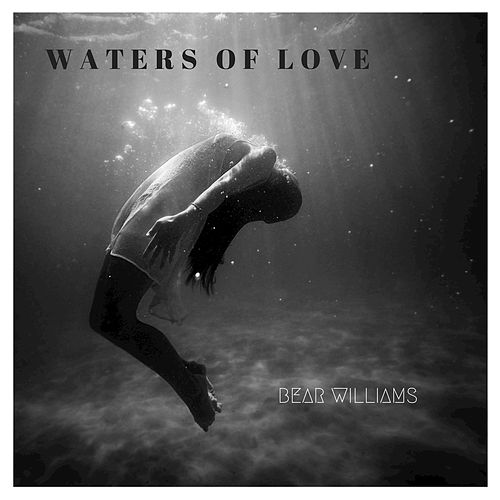 Waters of Love von Bear Williams