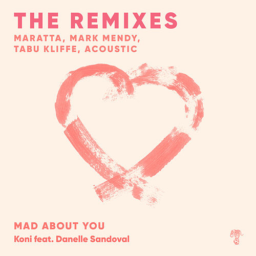 Mad About You (THE REMIXES) de Koni