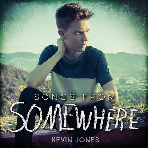 Songs from Somewhere - EP by Kevin Jones