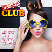 Breakfast Club London Rio Paris Milano: Best of Bar Lounge by Various Artists