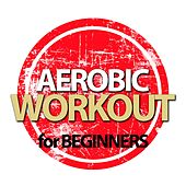 Aerobic Workout for Beginners by Various Artists