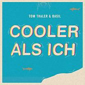 Cooler als ich by Tom Thaler & Basil