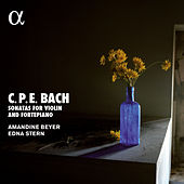C.P.E. Bach: Sonatas for Violin and Fortepiano (Alpha Collection) von Edna Stern