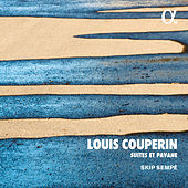 Louis Couperin: Suites et Pavane (Alpha Collection) de Skip Sempé