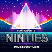 Your Favorite Nineties Movie Soundtracks by Various Artists