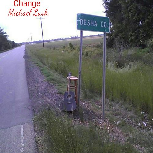 Change by Michael Lusk
