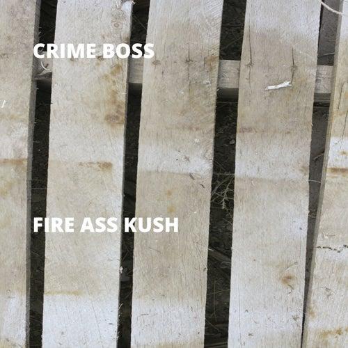 Fire Ass Kush by Crime Boss