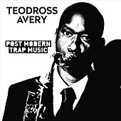 Post Modern Trap Music by Teodross Avery