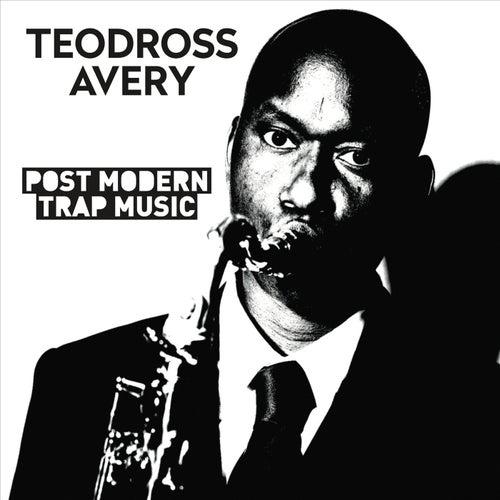Post Modern Trap Music by Teodross Avery