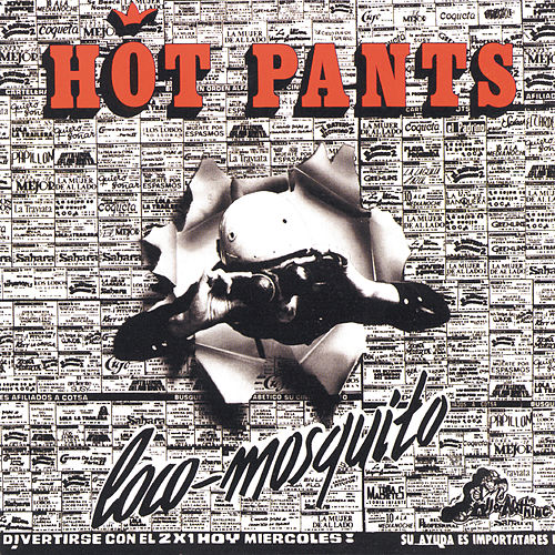 Loco mosquito de Hot Pants