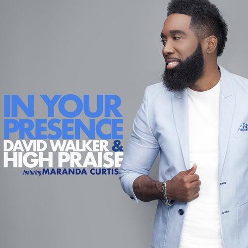 In Your Presence (feat. Maranda Curtis) by David Walker