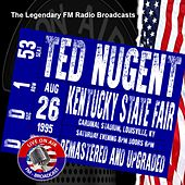 FM Broadcast Kentucky State Fair, Louisville, KY 26th August 1995 Remastered by Ted Nugent