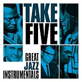 Take Five: Great Jazz Instrumentals by Various Artists