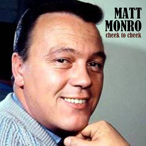 Cheek to Cheek by Matt Monro
