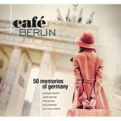 Café Berlin: 50 Memories of Germany by Various Artists