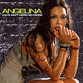 Love Ain't Here No More by Angelina