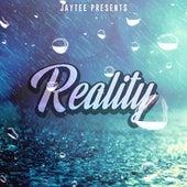 Reality by Jay Tee