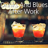 Drinks And Blues After Work de Various Artists