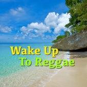 Wake Up To Reggae de Various Artists