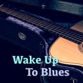 Wake Up To Blues de Various Artists