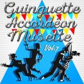 Guinguette Accordéon Musette, Vol. 7 by Various Artists