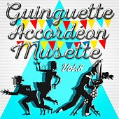 Guinguette Accordéon Musette, Vol. 8 by Various Artists
