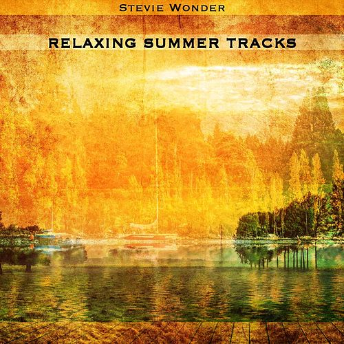 Relaxing Summer Tracks by Stevie Wonder
