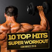 10 Top Hits Super Workout EDM Mixes 2016 (Top Fitness & Workout, Muscle Training Crossfit Electro House Trance Songs) de Top Fitness Masters