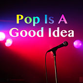 Pop Is A Good Idea de Various Artists