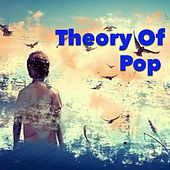 Theory Of Pop de Various Artists