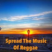 Spread The Music Of Reggae by Various Artists