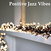 Positive Jazz Vibes de Various Artists