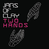 Two Hands by Jars of Clay