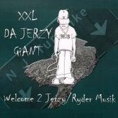 Welcome 2 Jerzy / Ryder Musik by XXL Da Jerzy Giant