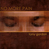 No More Pain de Tony Gordon