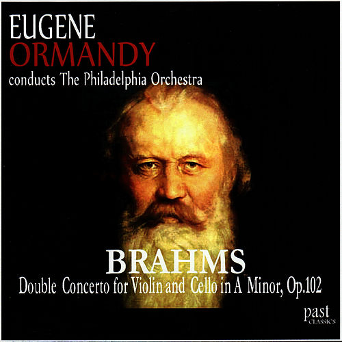Brahms: Double Concerto for Violin and Cello by Philadelphia Orchestra
