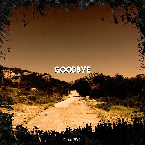 Goodbye by Jason White