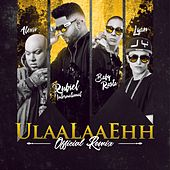 Ulaalaaehh (Remix) [feat. Baby Rasta, Alexio & Lyan] by Rubiel International