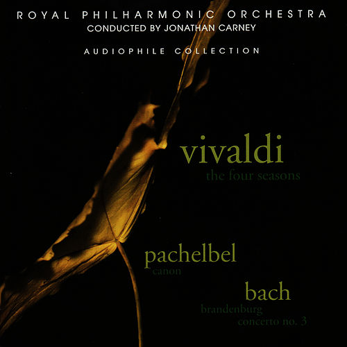 Vivaldi: The Four Seasons - Pachelbel: Canon - Bach: Brandenburg Concerto No. 3 by Royal Philharmonic Orchestra