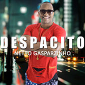 Despacito de Netto Gasparzinho