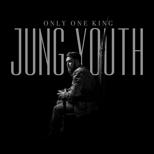 Only One King by Jung Youth