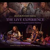 The Live Experience~Volume 1: Devotional Songs and Sanskrit Chants by Jaya Lakshmi and Ananda