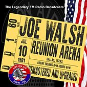 Legendary FM Broadcasts - Reunion Arena, Dallas TX 10th July 1981 by Joe Walsh