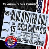 Legendary FM Broadcasts - Reseda Country Club, Reseda CA 15th December 1981 de Blue Oyster Cult